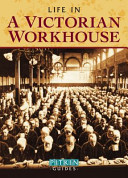 Life in a Victorian Workhouse