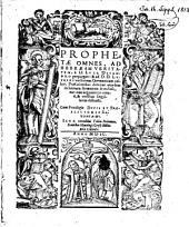 Biblia sacra Veteris et Novi Testamenti, Secundum Vulgatam Versionem: Prophetae Omnes ...