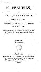 M. Beaufils, où La conversation faits d'avance: comédie en un acte et en prose