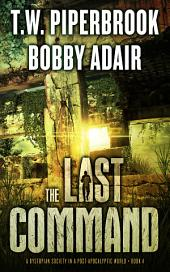 The Last Command: A Dystopian Society in a Post Apocalyptic World