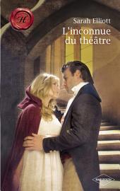 L'inconnue du théâtre (Harlequin Les Historiques)