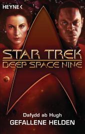 Star Trek - Deep Space Nine: Gefallene Helden: Roman