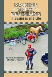 Making Great Decisions In Business And Life Book PDF