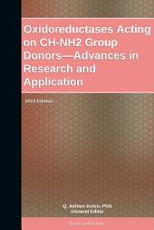 Oxidoreductases Acting on CH-NH2 Group Donors—Advances in Research and Application: 2012 Edition