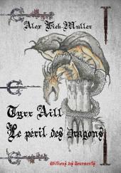 Tyrr Aill, le péril des dragons: Roman d'aventures fantastique