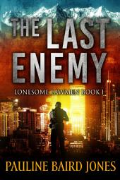 The Last Enemy: Lonesome Lawmen Book 1