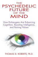 The Psychedelic Future of the Mind PDF