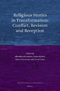 Religious Stories in Transformation  Conflict  Revision and Reception Book