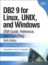 DB2 9 for Linux, UNIX, and Windows: DBA Guide, Reference, and Exam Prep, Edition 6