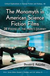 The Monomyth In American Science Fiction Films Book PDF