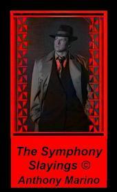 The Symphony Slayings