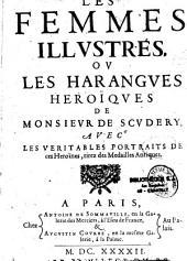 Les femmes illustres: ou les harangues héroïques de Monsieur de Scudéry avec les véritables portraits de ces héroines...