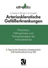 Arteriosklerotische Gefäßerkrankungen: Prävention, Pathogenese und Therapieansätze