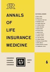 Annals of Life Insurance Medicine 6: Proceedings of the 13th International Congress of Life Assurance Medicine Madrid 1979