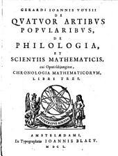 De quatuor artibus popularibus, de philologia et scientiis mathematicis, cui operi subjungitur chronologia mathematicorum, libri tres