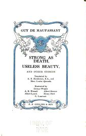 Strong as death, Useless beauty, and other stories