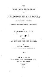 The Rise and Progress of Religion in the Soul: Illustrated in a Course of Serious and Practical Addresses