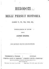 Herodoti Belli Persici historia: (libri V, VI, VII, VIII, IX)