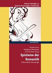 Episteme der Romantik: Volkskundliche Erkundungen