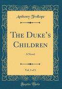 The Duke's Children, Vol. 3 Of 3