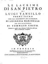 Le lacrime di San Pietro ...: Poema sacro : Con gli argomenti, ed allegorie di Lucrezia Marinella ed un discorso di Tommaso Costo