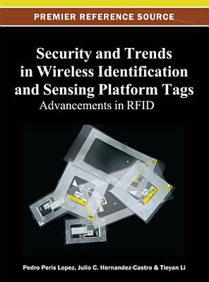 Security and Trends in Wireless Identification and Sensing Platform Tags  Advancements in RFID PDF