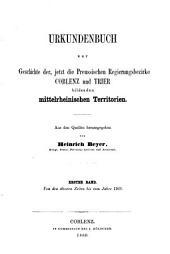 Urkundenbuch zur Geschichte der mittelrheinischen Territorien: Von den ältesten Zeit bis zum Jahre 1169
