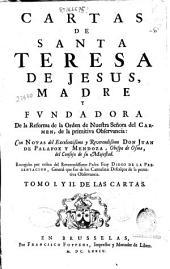 Cartas de Santa Teresa de Jesus, Madre y fundadora de la Reforma de la Orden de Nuestra Señora del Carmen, de la primitiva Observancia: con Notas