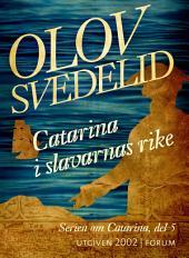Catarina i slavarnas rike: En historisk roman