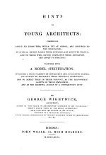 Hints to young architects: comprising advice to those who are destined to follow the profession, etc