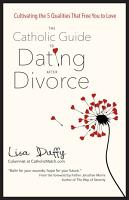 The Catholic Guide to Dating After Divorce PDF