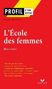 Profil - Molière : L'Ecole des femmes: Analyse littéraire de l'oeuvre