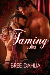 Taming Julia (Domination and Submission Erotic Romance)