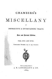 Chambers's Miscellany of Instructive & Entertaining Tracts: Volumes 17-18