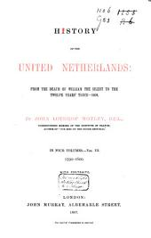 History of the United Netherlands: from the Death of William the Silent to the Twelve Yearsʹ Truce-1609: Volume 3