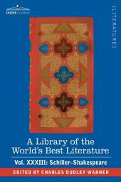 A Library of the World's Best Literature - Ancient and Modern - Vol.XXXIII (Forty-Five Volumes); Schiller-Shakespeare