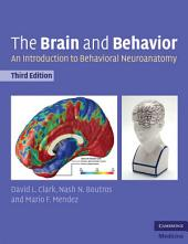 The Brain and Behavior: An Introduction to Behavioral Neuroanatomy, Edition 3