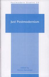 Just Postmodernism
