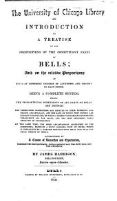 An Introduction to a Treatise on the Proportions of the Constituent Parts of Bells; and on the Relative Proportions of Bells of Different Degrees of Acuteness and Gravity to Each Other.....