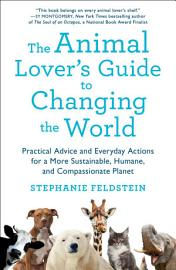 The Animal Lover S Guide To Changing The World