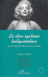 Le star-système hollywoodien: suivi de Marilyn Monroe et la sexualité