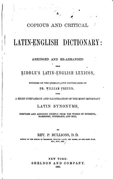 A Copious And Critical Latin English Dictionary