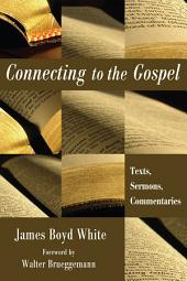 Connecting to the Gospel: Texts, Sermons, Commentaries