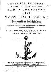 Paedia politices sive suppetiae logicae scriptoribus politicis latae