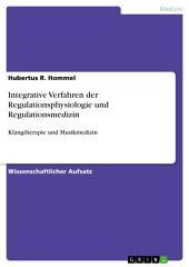 Integrative Verfahren der Regulationsphysiologie und Regulationsmedizin: Klangtherapie und Musikmedizin