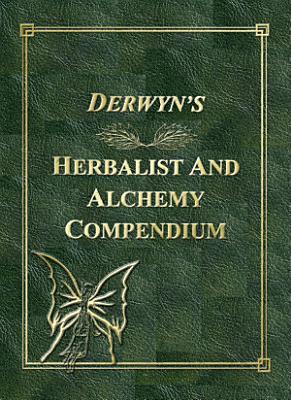 Derwyn s Herbalist and Alchemy Compendium PDF