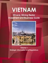 Vietnam Mineral & Mining Sector Investment and Business Guide