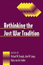Rethinking the Just War Tradition