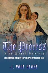 The Process: Life Death Rebirth