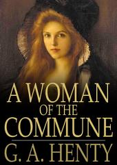 A Woman of the Commune: A Tale of Two Sieges of Paris